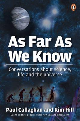As Far as We Know: Conversations about Science, Li...