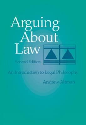 Arguing about Law: An Introduction to Legal Philosophy