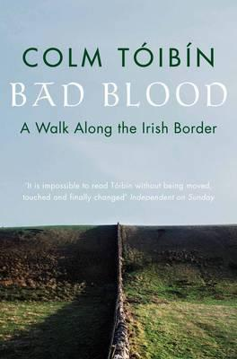 Bad Blood: A Walk Along the Irish Border