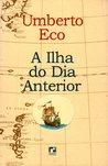 A Ilha do Dia Anterior by Umberto Eco