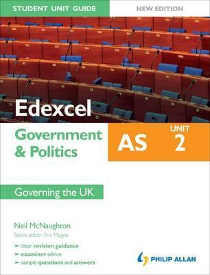 Edexcel as Government & Politics Student Unit Guide: Unit 2 New Edition Governing the Ukunit 2