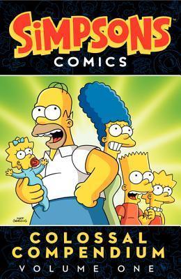 Simpsons Comics Colossal Compendium Volume 1 (Simpsons Comics Colossal Compendium, #1)