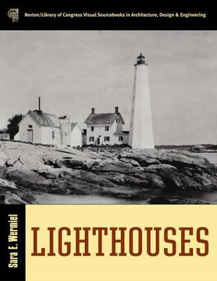 Lighthouses (Norton/Library of Congress Visual Sourcebooks in Architectur)