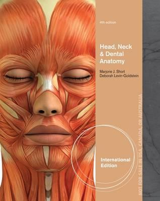 Head, Neck and Dental Anatomy. Marjorie J. Short and Deborah Levin-Goldstein
