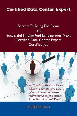 certified-data-center-expert-secrets-to-acing-the-exam-and-successful-finding-and-landing-your-next-certified-data-center-expert-certified-job