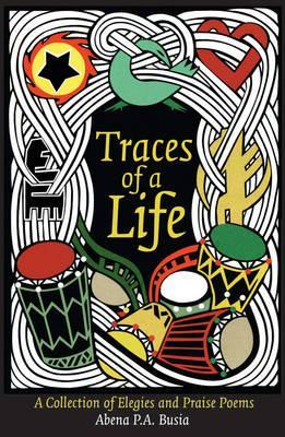 Traces of a Life: A Collection of Elegies and Praise Poems