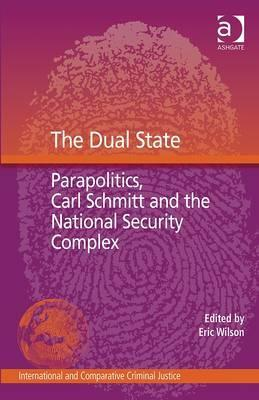 The Dual State: Parapolitics, Carl Schmitt and the National Security Complex