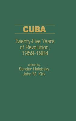 Cuba: Twenty-Five Years of Revolution, 1959-1984
