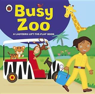 Busy zoo: a ladybird lift-the-flap book