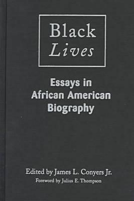 Black Lives Essays In African American Biography Essays In African