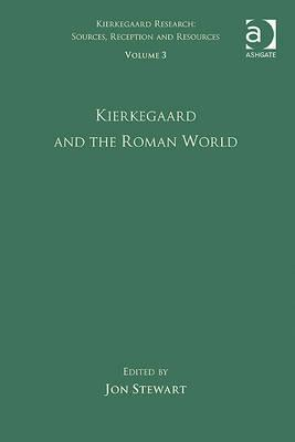 Volume 3: Kierkegaard and the Roman World