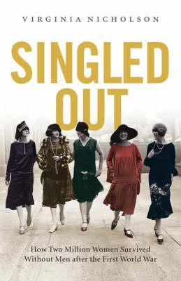 Singled Out: How Two Million Women Survived Without Men After the First World War Descargar libros epub en línea