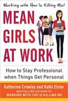 Mean Girls at Work by Katherine Crowley