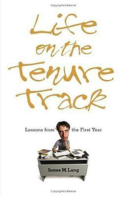 Life on the Tenure Track: Lessons from the First Year