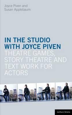 In the Studio with Joyce Piven: Theatre Games, Story Theatre and Text Work for Actors