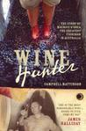 Wine Hunter: The Man Who Changed Australian Wine