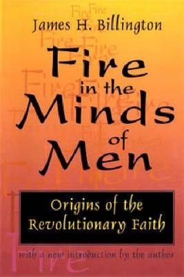 "Image result for Fire in the Minds of Men. That the ""revolutionary faith"