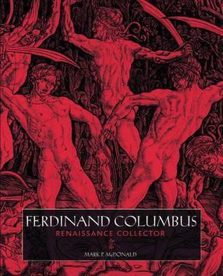 Ferdinand Columbus: Renaissance Collector (1488 1539)