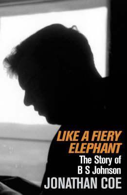 Like a Fiery Elephant: The Story of B.S. Johnson