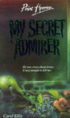 My Secret Admirer (Point Horror, #4)