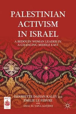 Palestinian Activism in Israel: A Bedouin Woman Leader in a Changing Middle East