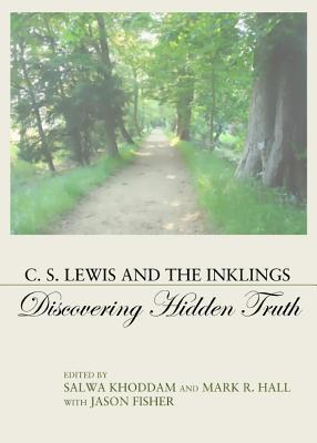 c-s-lewis-and-the-inklings-discovering-hidden-truth