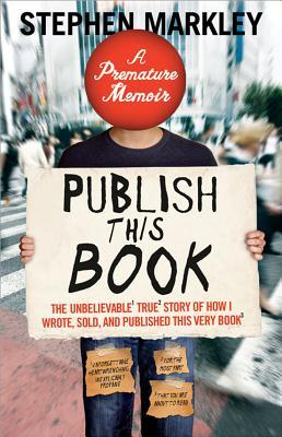Publish This Book by Stephen Markley