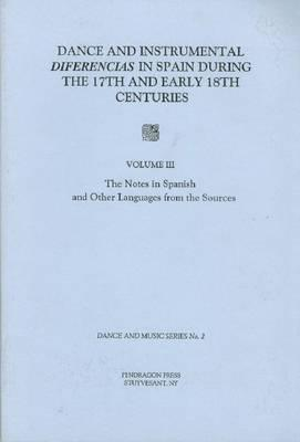 Dance and Instrumental Diferencias in Spain During the 17th and Early 18th Centuries Vol. III: The Notes in Spanish