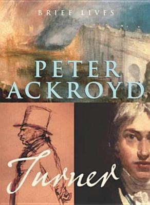 Turner by Peter Ackroyd