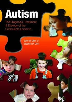 autism-the-diagnosis-treatment-etiology-of-the-undeniable-epidemic