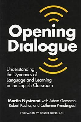 Opening Dialogue: Understanding the Dynamics of Language and Learning in the English Classroom (Language and Literacy Series