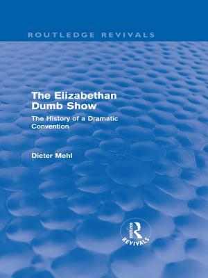 the-elizabethan-dumb-show-routledge-revivals-the-history-of-a-dramatic-convention