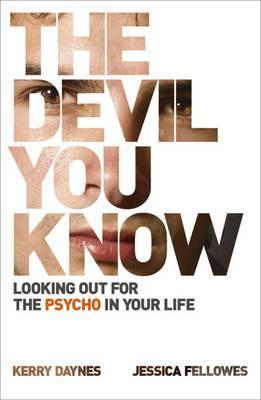 Devil You Know: Looking Out for the Psycho in Your Life