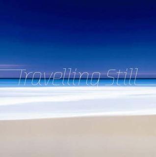 Travelling Still