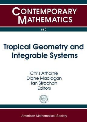 Tropical Geometry and Integrable Systems: A Conference on Tropical Geometry and Integrable Systems, July 3-8, 2011,