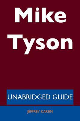 Mike Tyson - Unabridged Guide