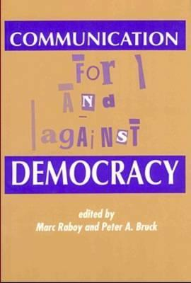 Communication For and Against Democracy