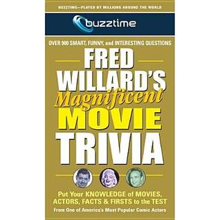 Fred Willard's Magnificent Movie Trivia: Put Your Knowledge of Movies, Actors, Facts & Firsts to the Test