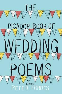 Ebook The Picador Book of Wedding Poems. Edited by Peter Forbes by Peter Forbes TXT!