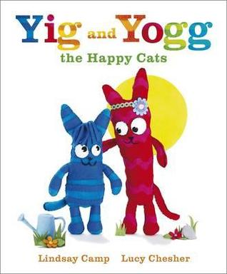 Yig and Yogg the Happy Cats. by Lindsay Camp