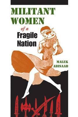 Militant Women of a Fragile Nation