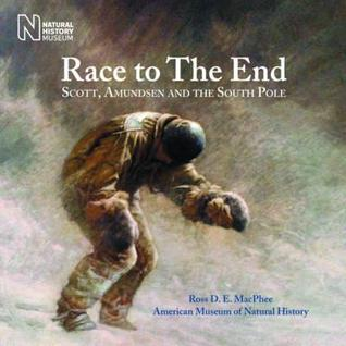 Race to the End: Scott, Amundsen and the South Pole