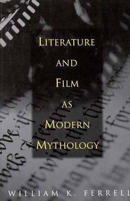 Literature and Film as Modern Mythology