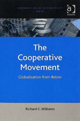The Cooperative Movement: Globalization From Below por Richard C. Williams MOBI PDF
