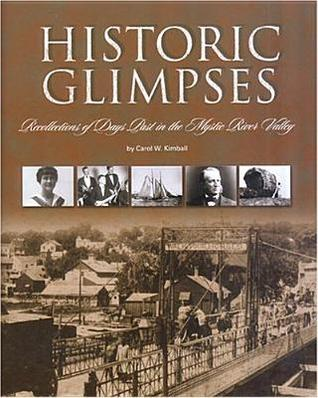 Historic Glimpses: Recollections of Days Past in the Mystic River Valley
