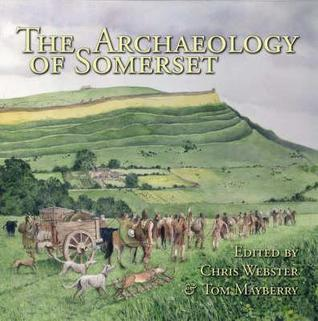 The Archaeology of Somerset