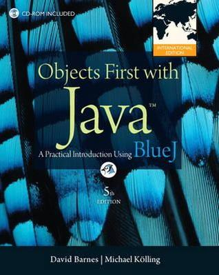Objects First with Java: A Practical Introduction Using Bluej.