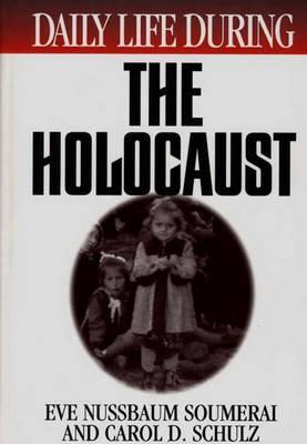 Daily Life During the Holocaust