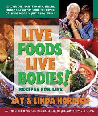 Live Foods, Live Bodies!