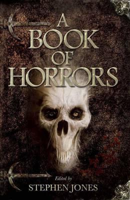 A Book of Horrors. Edited by Stephen Jones by Stephen Jones